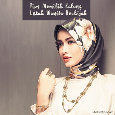 Tips Memilih Kalung Untuk Wanita Berhijab